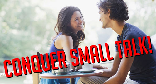 Conquer Small Talk With These Great Conversation Starters!